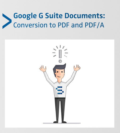 Conversion of Google G Suite documents to PDF and PDF/A