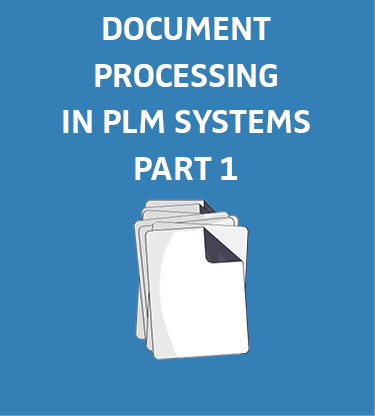 Blog-plm-documents-1 Integrated solutions for document processing in PLM systems (part 1 of 5)