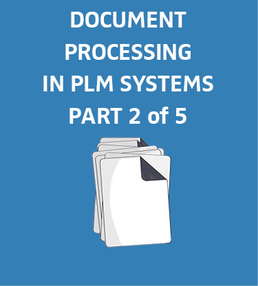 Blog-plm-documents-2 Integrated solutions for document processing in PLM systems (part 2 of 5)