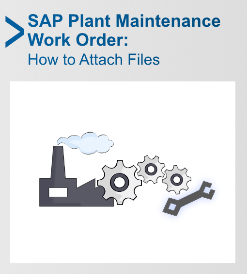 Attach Files to SAP PM Orders